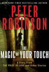 "The Magic of Your Touch: A Story From ""The Price of Love and Other Stories"""
