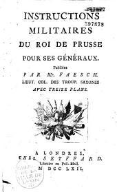 Instructions militaires du roi de Prusse [Frédéric II] pour ses généraux