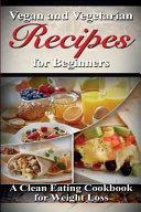 Vegan and Vegetarian Recipes for Beginners