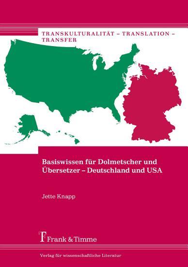 Basiswissen f  r Dolmetscher und   bersetzer     Deutschland und USA PDF