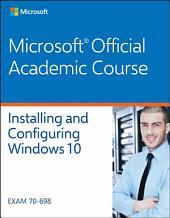 70-698 Installing and Configuring Windows 10: Edition 10