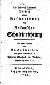 C. R. Riemanns Versuch einer Beschreibung der Reckanschen Schuleinrichtung. Mit einer Vorrede von ... F. E. von Rochow