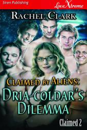 Claimed by Aliens: Dria-coldar's Dilemma [Claimed 2]