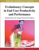 Evolutionary Concepts in End User Productivity and Performance  Applications for Organizational Progress PDF