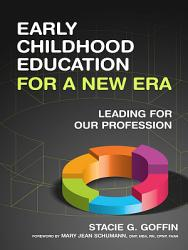 Early Childhood Education For A New Era Book PDF
