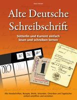 Alte Deutsche Schreibschrift   S  tterlin und Kurrent einfach lesen und schreiben lernen PDF