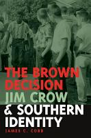 The Brown Decision  Jim Crow  and Southern Identity PDF