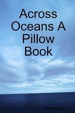 Across Oceans A Pillow Book