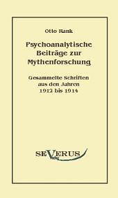 """Psychoanalytische Beitr""""ge zur Mythenforschung: Gesammelte Studien aus den Jahren 1912 bis 1914"""