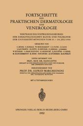 Fortschritte der Praktischen Dermatologie und Venerologie: Vorträge des Fortbildungskurses der Dermatologischen Klinik und Poliklinik der Universität München vom 23. – 28. Juli 1951