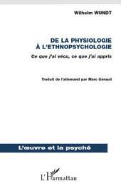 De la physiologie à l'ethnopsychologie: Ce que j'ai vécu, ce que j'ai appris