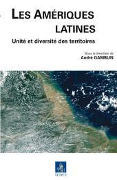 Les Amériques latines: Unité et diversité des territoires