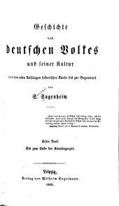 Geschichte des deutschen Volkes und seiner Kultur: von den ersten Anfängen historischer Kunde bis zur Gegenwart, Band 1