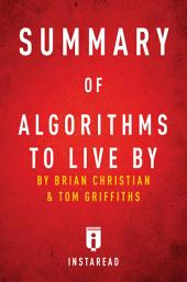 Summary of Algorithms to Live By: by Brian Christian and Tom Griffiths | Includes Analysis