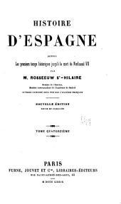 Histoire d'Espagne depuis les premiers temps historiques jusqu'à la mort de Ferdinand VII: Volume14