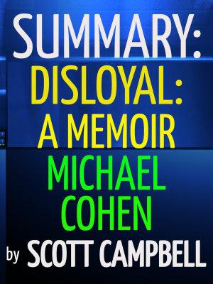 Summary  Disloyal  A Memoir  Michael Cohen