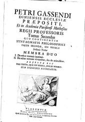 Opera Omnia: In sex Tomos divisa. Quo Continentur Syntagmatis Philosophici Partis Secundae, Seu Physicae Sectionis Tertiae Membra Dua ...