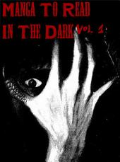 Manga To Read In The Dark Vol. 1
