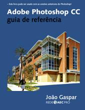 Adobe Photoshop CC: guia de referência