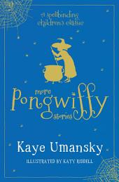 The Pongwiffy Stories 2: The Spell of the Year and The Holiday of Doom