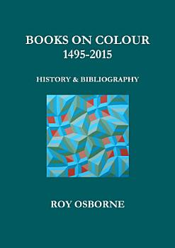 Books on Colour 1495 2015  History and Bibliography PDF