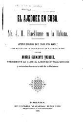 El ajedrez en Cuba: Mr. J. H. Brackburne en la Habana