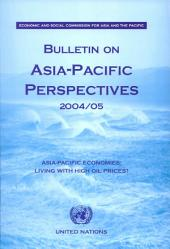 Bulletin On Asia Pacific Perspectives 2004-2005: Asia-pacific Economies - Living With High Oil Prices?
