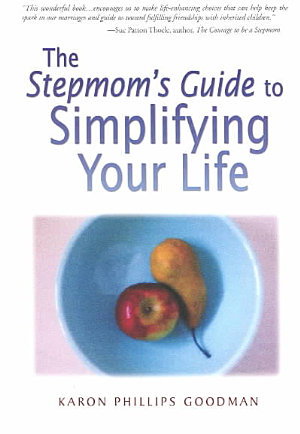The Stepmom s Guide to Simplifying Your Life