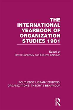 The International Yearbook of Organization Studies 1981  RLE  Organizations  PDF