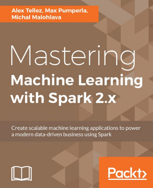 Mastering Machine Learning with Spark 2 x PDF