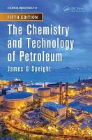 The Chemistry and Technology of Petroleum  Fifth Edition PDF