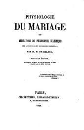 Physiologie du mariage, ou, Méditations de philosophie éclectique: sur le bonheur et le malheur conjugal