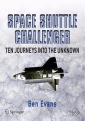 Space Shuttle Challenger: Ten Journeys into the Unknown