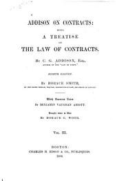 Addison on Contracts: Being a Treatise on the Law of Contracts, Volume 3
