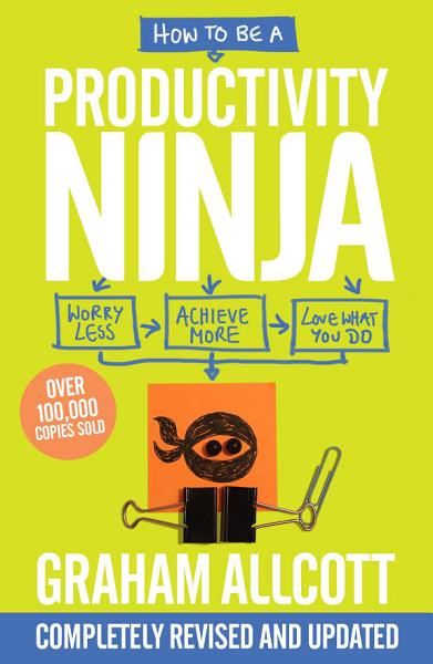 Download How to be a Productivity Ninja 2019 UPDATED EDITION Book