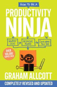 How to be a Productivity Ninja 2019 UPDATED EDITION Book