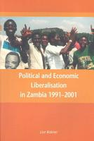 Political and Economic Liberalisation in Zambia 1991 2001 PDF