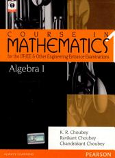 Algebra-1: Course in Mathematics for the IIT-JEE and Other Engineering Entrance Examinations