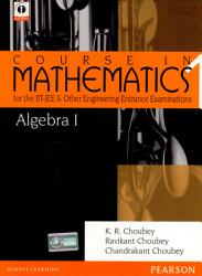 Algebra 1 Course In Mathematics For The Iit Jee And Other Engineering Entrance Examinations Book PDF