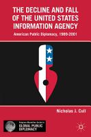 The Decline and Fall of the United States Information Agency PDF