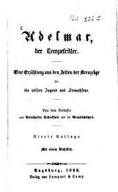 Adelmar, der Tempelritter: eine Erzählung aus den Zeiten der Kreuzzüge für die reifere Jugend und Erwachsene