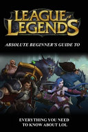 Absolute Beginner's Guide To League Of Legends