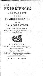 Expériences sur l'action de la lumière solaire dans la végétation