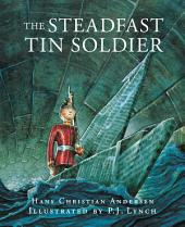 The Steadfast Tin Soldier: A retelling of Hans Christian Andersen's tale