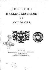 Josephi Mariani Parthenii S.J. Actiones