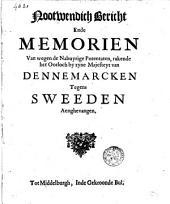 Nootwendich bericht ende memorien van wegen de nabuyrige potentaten, rakende het oorloch by zyne majesteyt van Dennemarcken tegens Sweeden aenghevangen