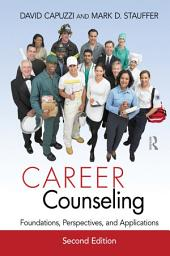 Career Counseling: Foundations, Perspectives, and Applications, Edition 2