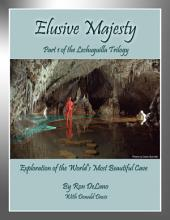 Elusive Majesty: Exploration of the World's Most Beautiful Cave