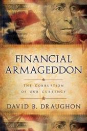 Financial Armageddon: The Corruption of Our Currency