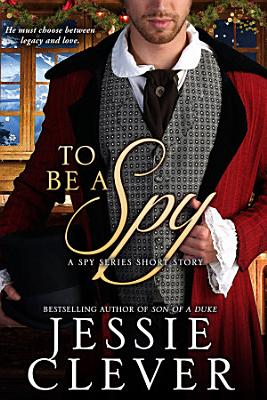 To Be a Spy  A Spy Series Short Story